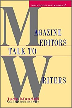 Book Magazine Editors Talk to Writers (WILEY BOOKS FOR WRITERS SERIES)