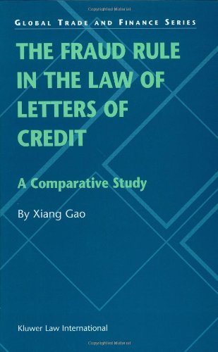 The Fraud Rule in the Law of Letters of Credit (Global Trade & Finance Series)