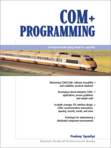 COM+ Programming: A Practical Guide Using Visual C++ and ATL by Prentice Hall