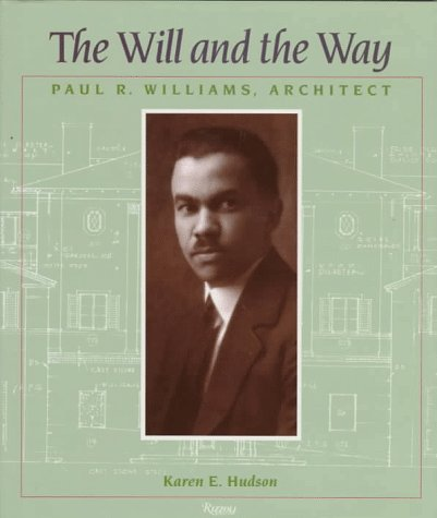 The Will and the Way:  Paul R. Williams, Architect