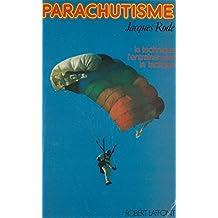 Parachutisme: La technique, l'entraînement, la tactique (French Edition)