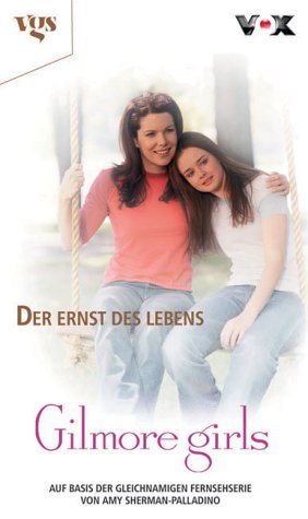 Gilmore Girls, Bd. 4: Der Ernst des Lebens