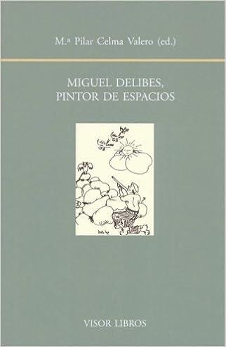 Miguel Delibes Pintor De Espacios Biblioteca Filologica