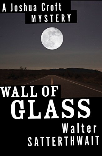 Wall of Glass: A Joshua Croft Mystery (The Joshua Croft Mysteries)