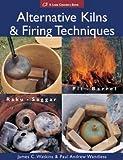 img - for James C. Watkins: Alternative Kilns & Firing Techniques : Raku * Saggar * Pit * Barrel (Paperback); 2006 Edition book / textbook / text book