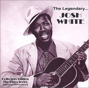 Amazon   The Legendary Josh White   White, Josh   ミシシッピデルタ・カントリーブルース   音楽