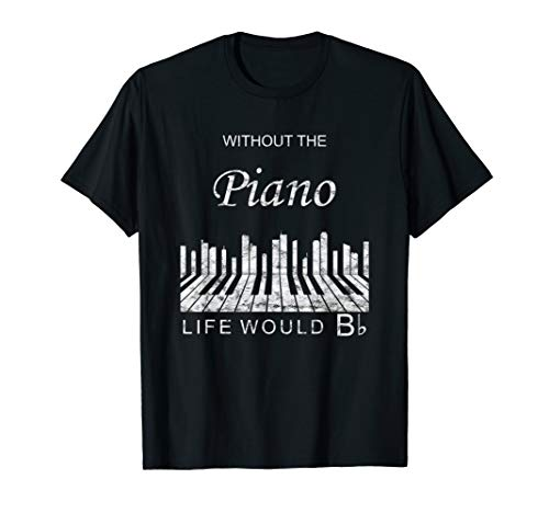 Without The Piano Life Would Be Flat Vintage Music Gift T-Shirt (Live And Let Die Piano Sheet Music)