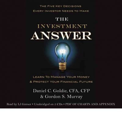 The Investment Answer: Learn to Manage Your Money & Protect Your Financial Future (CD-Audio) - Common