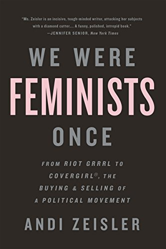 Amazon we were feminists once from riot grrrl to covergirl we were feminists once from riot grrrl to covergirl the buying and selling fandeluxe Image collections