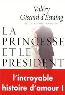 La princesse et le président : roman, Giscard d'Estaing, Valéry