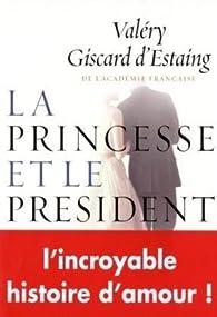 La princesse et le président par Valéry Giscard d'Estaing
