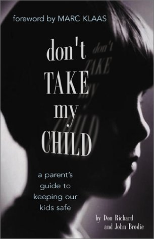 Don't Take My Child: A Parent's Guide to Keeping Our Kids Safe ebook