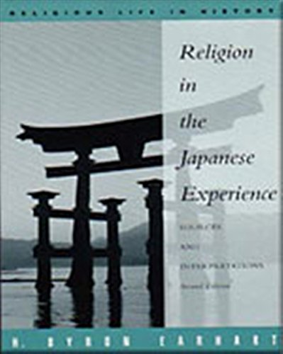 Religion in the Japanese Experience: Sources and Interpretations (A volume in the Wadsworth Religious Life in History Se