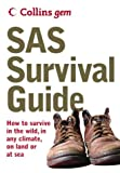 SAS Survival Guide: How to Survive in the Wild, in Any Climate, On Land or at Sea (Collins Gem)