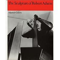 Image for The Sculpture of Robert Adams (British Sculptors and Sculpture, Vol 3)