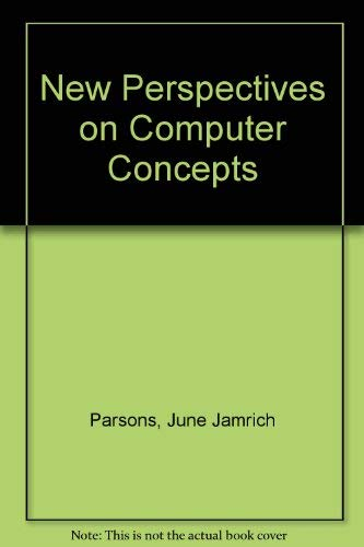 New Perspectives on Computer Concepts Brief and Microsoft Office Illustrated