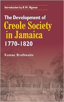 Development of Creole Society in Jamaica 1770-1820