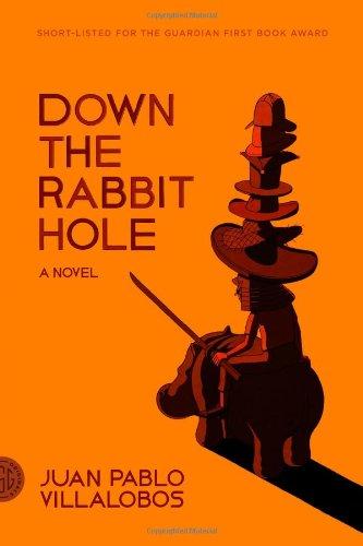 Down the Rabbit Hole: A Novel [Juan Pablo Villalobos] (Tapa Blanda)