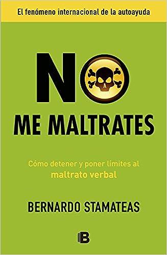 No me maltrates (No Ficcion) (Spanish Edition)