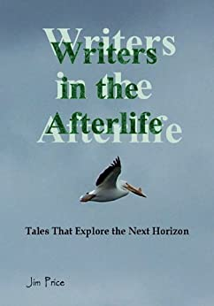 Writers in the Afterlife by [Price, Jim]
