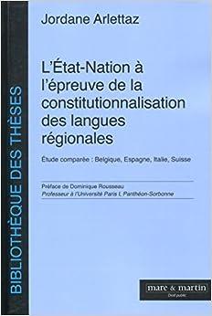 L'Etat-nation à l'épreuve de la constitutionnalisation des langues régionales: Etude comparée - Belgique, Espagne, Italie, Suisse