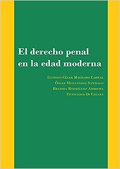 El Derecho Penal En La Edad Moderna. Nuevas Aproximaciones A La Doctrina Y A La Práctica Judicial Descargar Epub Ahora
