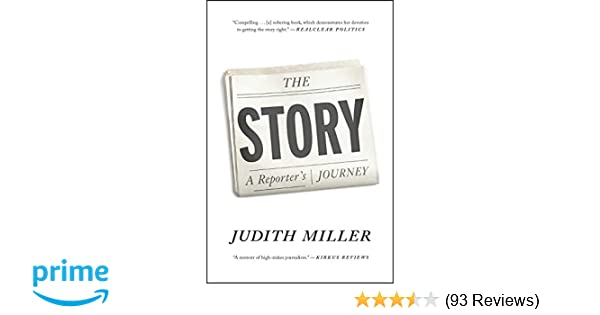bec3d2bb The Story: A Reporter's Journey: Judith Miller: 9781476716022: Amazon.com:  Books