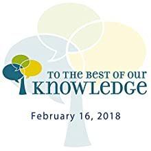 To the Best of Our Knowledge: Love + Evolution: Live in Madison Radio/TV Program by Anne Strainchamps Narrated by Anne Strainchamps
