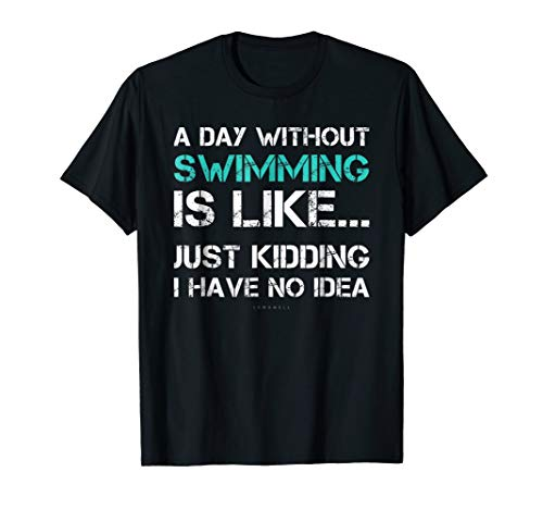 (Funny Swimming Shirts. A Day Without Swimming Gift TShirt)