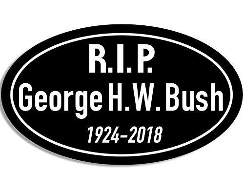 MAGNET 3x5 inch Oval Oval R.I.P. George H.W. Bush Sticker (rip President Honor Tribute) Magnetic vinyl bumper sticker sticks to any metal fridge, car, signs