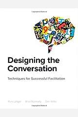 Designing the Conversation: Techniques for Successful Facilitation (Voices That Matter) Paperback