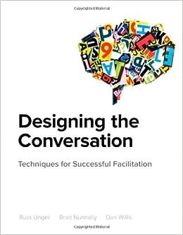 Book Designing the Conversation: Techniques for Successful Facilitation (Voices That Matter)