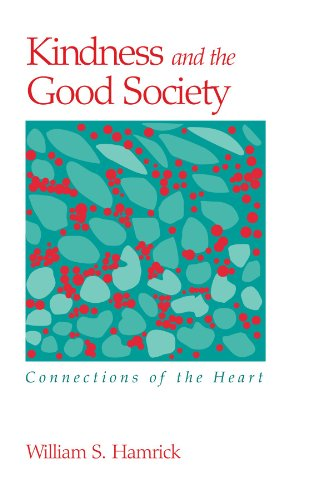 Kindness and the Good Society: Connections of the Heart (Suny Series in the Philosophy of the Social Sciences)