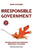 img - for Irresponsible Government: The Decline of Parliamentary Democracy in Canada (Point of View) book / textbook / text book