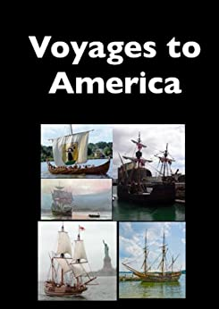 Voyages to America by [White, Father Andrew, Otis, James, Ames, Azel, Young, Filson, Hall, Jennie]