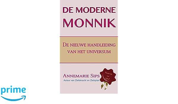 De moderne monnik: de nieuwe handleiding van het universum ...