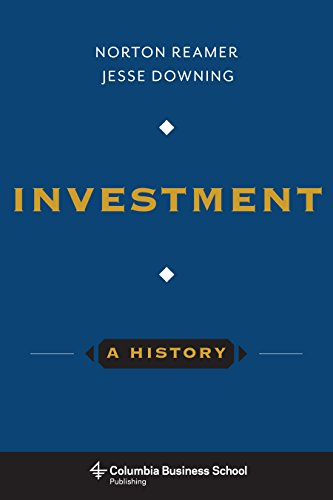 (Investment: A History (Columbia Business School Publishing) )
