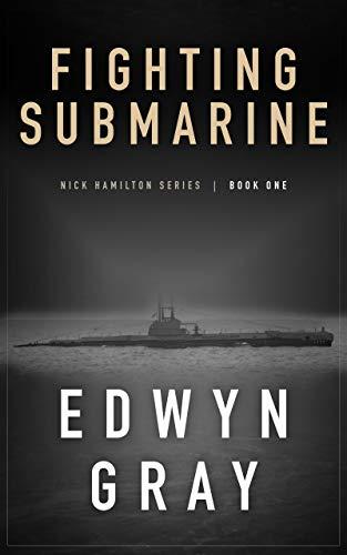 Fighting Submarine (Nick Hamilton Book 1)
