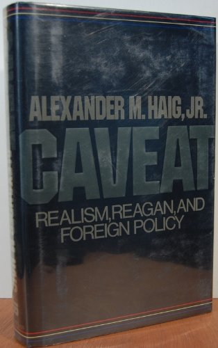 Caveat: Realism, Reagan and Foreign Policy