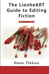 The LionheART Guide To Editing Fiction: UK Edition by Karen Perkins (2014-02-10) Paperback