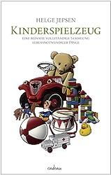 Kinderspielzeug: Eine beinahe vollständige Sammlung lebensnotwendiger Dinge (cadeau)