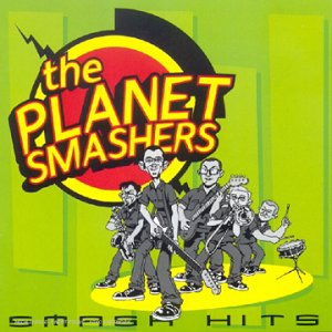 The Planet Smashers - Smash Hits (French Import) - Zortam Music