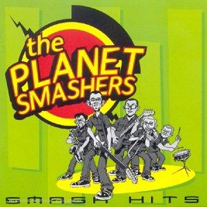 The Planet Smashers - Smash Hits (French Import) - Zortam Music