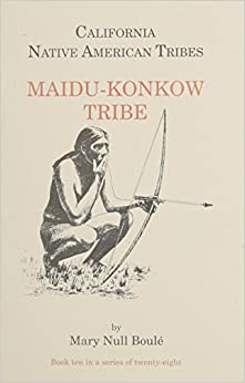 California's Native American Tribes, No. 10: Maidu-Konkow Tribe