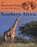 The National Parks and Other Wild Places of Southern Africa (National Parks & Wild Places)