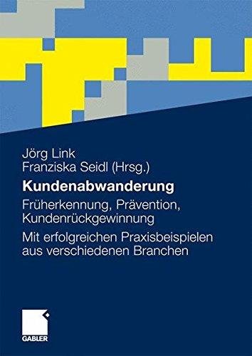 kundenabwanderung-frherkennung-prvention-kundenrckgewinnung-mit-erfolgreichen-praxisbeispielen-aus-verschiedenen-branchen