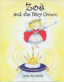 Zoe And The Fairy Crown Andrews Jane 9781853406492 Amazon Com Books Find the perfect cartoon crown royal fairy tale emblem stock photo. amazon com