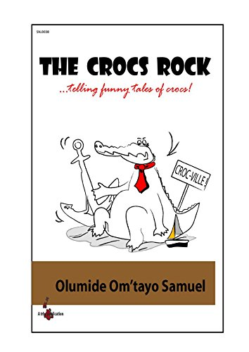 THE CROCS ROCK: ...telling funny tales of crocs! (SN Book -