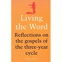 Living the Word: Reflections on the Gospels of the Three-Year Cycle