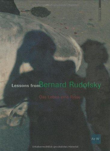 Lessons from Bernard Rudofsky: Das Leben eine Reise